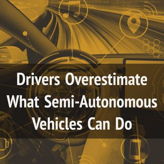 Drivers Overestimate What Semi-Autonomous Vehicles Can Do