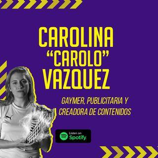 #6 | Carolo Vázquez: tomando el control