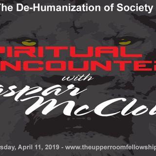 Spiritual Encounters - The De-Humanization of Society