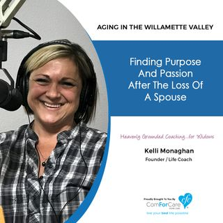 12/18/19: Kelli Monaghan with Heavenly Grounded Coaching | Finding Purpose and Passion After the Loss of a Spouse