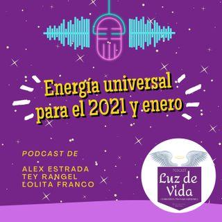 E1. Energía Universal para el 2021 y Enero