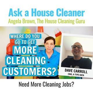 How to Get More Cleaning Customers with Dave Carroll of A-Type Data