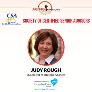 2/4/17: Judy Rough Discusses the Society of Certified Senior Advisors (SCSA) on Aging in Portland with Host Mark Turnbull from ComForCare