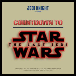 Star Wars Countdown 1-1: October 7, 2017