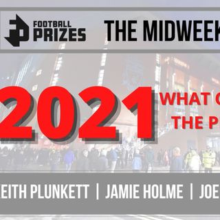 2021 - Winners and Losers | Midweek Fix