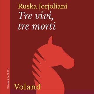"""Ruska Jorjoliani """"Tre vivi, tre morti"""""""