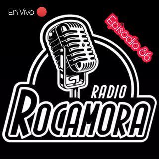 Ep. 86 RadioRocamora 📻 - EN VIVO 🔴 09marzo2021
