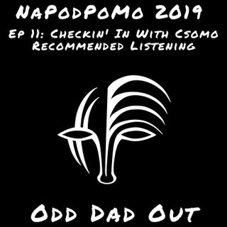 Checkin' In With Csomo- Recommended Listening: NAPODPOMO- EP 11