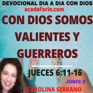 CON DIOS SOMOS GUERREROS Y VALIENTES