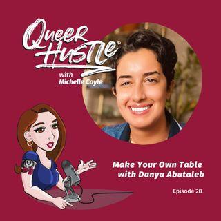 QH028 - Make Your Own Table  with Danya Abutaleb