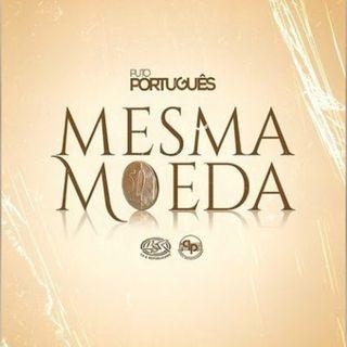 Puto Portugues - Mesma Moeda (kizomba 2020) (BAIXAR AQUI MP3)
