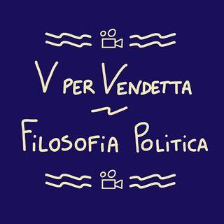 V per Vendetta - Parte 2 (filosofia politica)