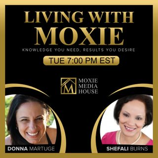 Living with Moxie