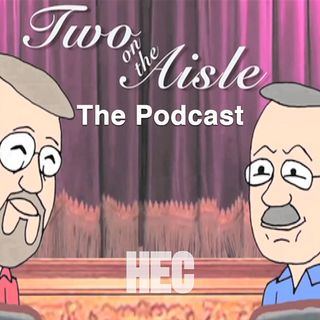Two on the Aisle - The Podcast