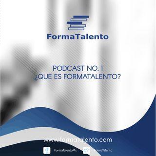 FormaTalento Ep. 01 - ¿Qué es FormaTalento?