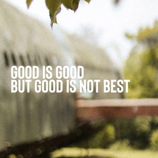 Good is Good, but Good is Not Best - Pr Andy Yeoh