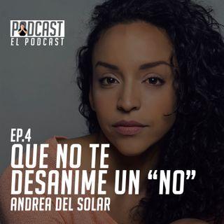 """Que No Te Desanime Un """"No"""" con Andrea Del Solar"""