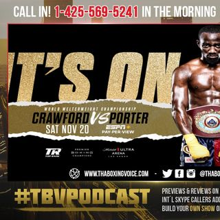 """☎️Terence Crawford vs Shawn Porter🔥Bud: """"What Did Ali Say❓'I'm Going To Show You How Great I Am'❗️"""