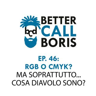 Better Call Boris episodio 46 RGB vs CMYK