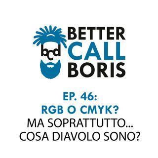 Better Call Boris episodio 46 RGB vs CMYK