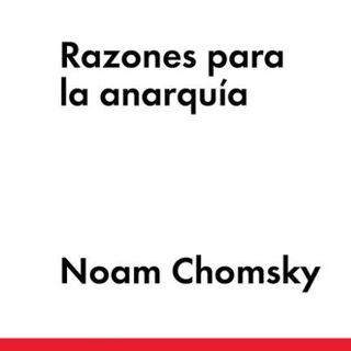 Razones para el Anarquismo, Noam Chomsky