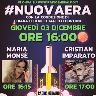 #NUOVAERA con Maria Monsè e Cristian Imparato