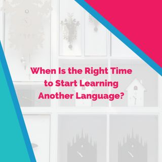 When Is the Right Time to Start Learning Another Language?