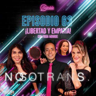 Ep 63 ¡Libertad y empatía! Con Frida Monroe