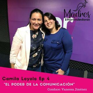 El valor de la comunicación en los emprendimientos Ep 4 Camila Loyola