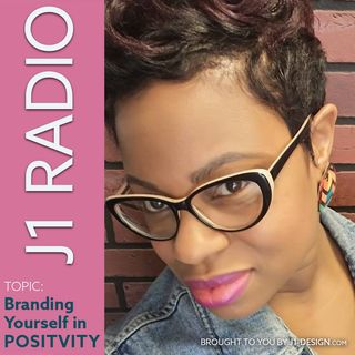 Branding Yourself in Positivity on J1 RADIO 03-27-18