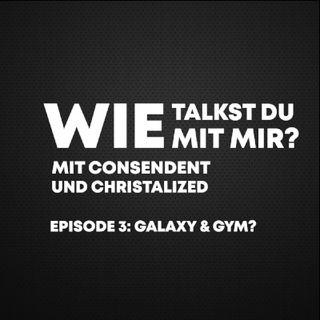 Galaxy & Gym?