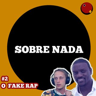SN EP.2 - Akon é o Pai do Fake Rap