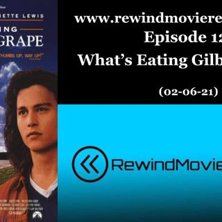 Ep.12: What's Eating Gilbert Grape (02-04-21)