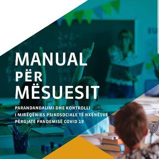 Manual për mësuesit, parandalimi dhe kontrolli i mirëqënies psikosociale të nxënësve përgjatë pandemisë COVID 19