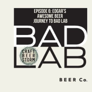 Episode 6 - Edgar's Awesome Beer Journey to Bad Lab