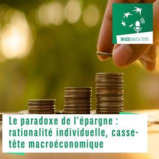 #3 – Le paradoxe de l'épargne : rationalité individuelle, casse-tête macroéconomique