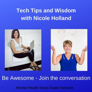 Tech Tips and Wisdom with Nicole Holland