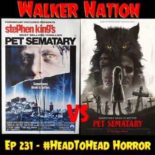 """Ep 231 """" #HeadToHead Horror - Pet Sematary (1989) vs Pet Sematary (2019)"""