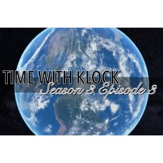 Time With Klock Season 3 Episode 3