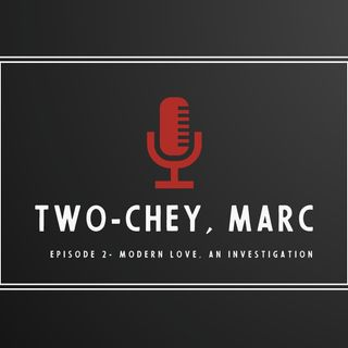 Episode #2 - Modern Love, An Investigation