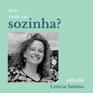 Mas Voce Vai Sozinha? S03E04: São Paulo a pé com Letícia Sabino