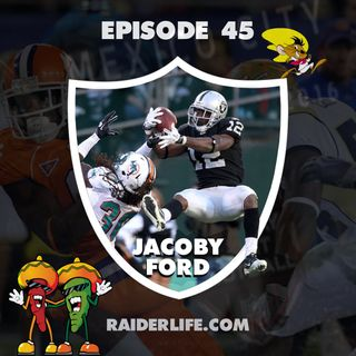 Raider Life episode 45: Jacoby Ford Special Guest