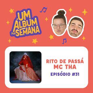 #31 Rito de Passá - MC Tha
