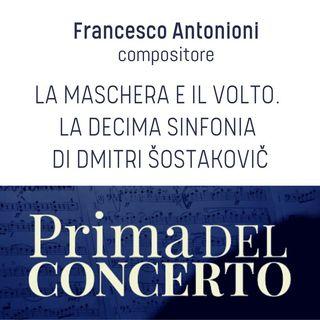 La maschera e il volto. La Decima sinfonia di Dmitri Šostakovič -Francesco Antonioni