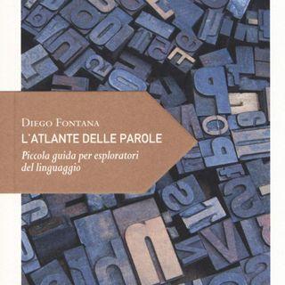 """Diego Fontana """"L'atlante delle parole"""""""
