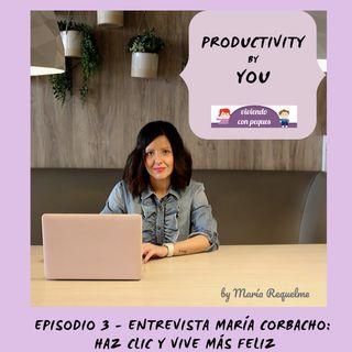 Entrevista a María Corbacho: haz clic y vive más feliz (episodio 3)