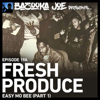 EP#19A -  Fresh Produce (Easy Mo Bee)