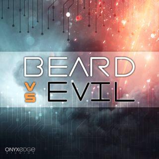 Beard Vs Evil