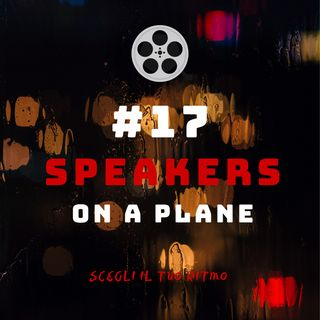 #17 - Speakers On a Plane
