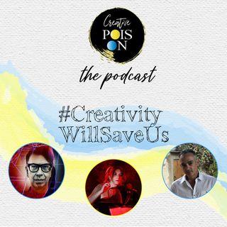 #CreativityWillSaveUs Series - Episode 9